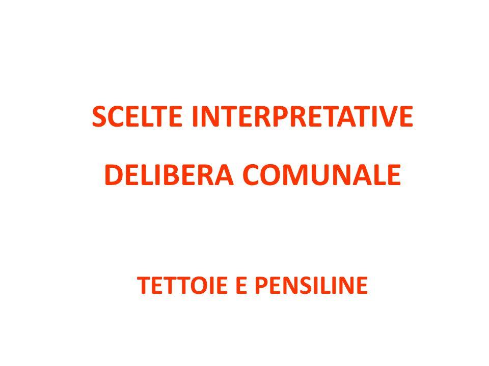 SCELTE INTERPRETATIVE DELIBERA COMUNALE TETTOIE E PENSILINE