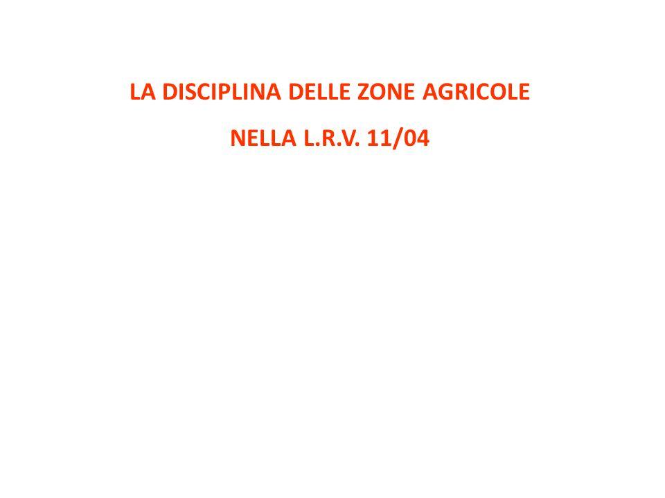 LA DISCIPLINA DELLE ZONE AGRICOLE NELLA L.R.V. 11/04