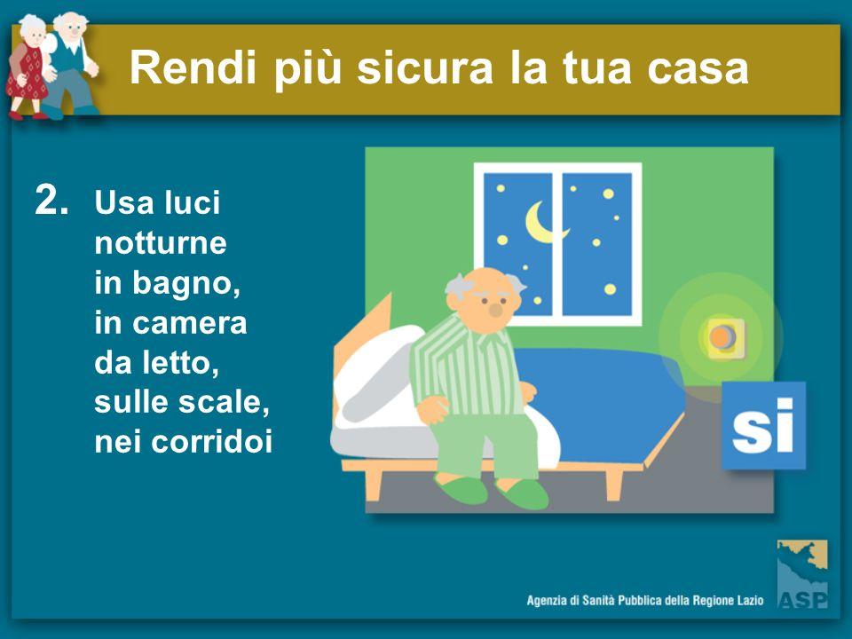 Rendi più sicura la tua casa Usa luci notturne in bagno, in camera da letto, sulle scale, nei corridoi 2.