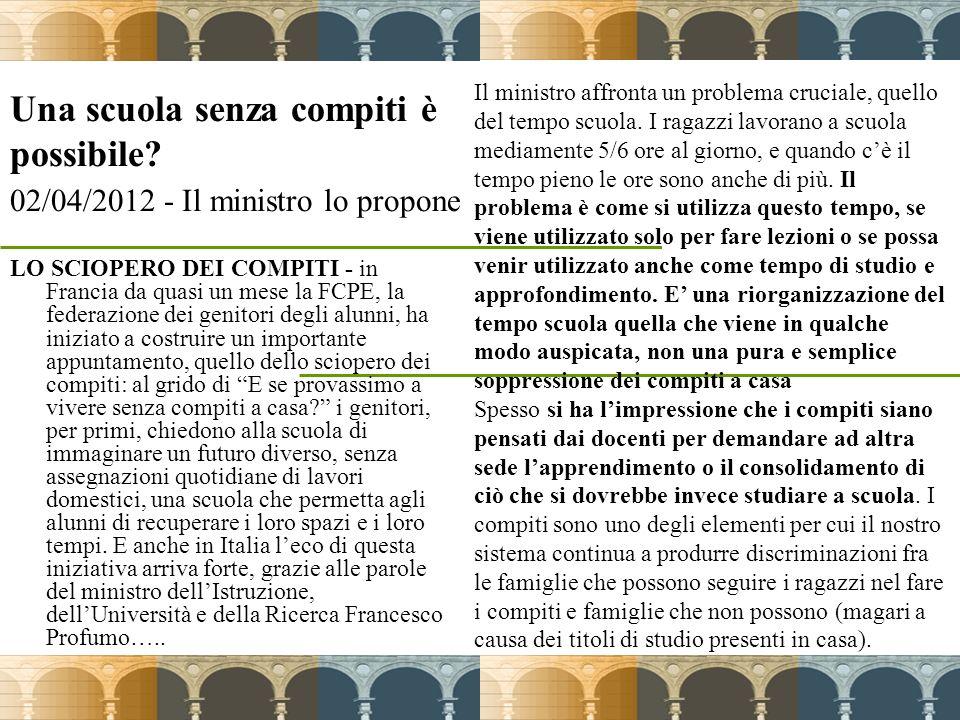 3 Una scuola senza compiti è possibile? 02/04/2012 - Il ministro lo propone LO SCIOPERO DEI COMPITI - in Francia da quasi un mese la FCPE, la federazi