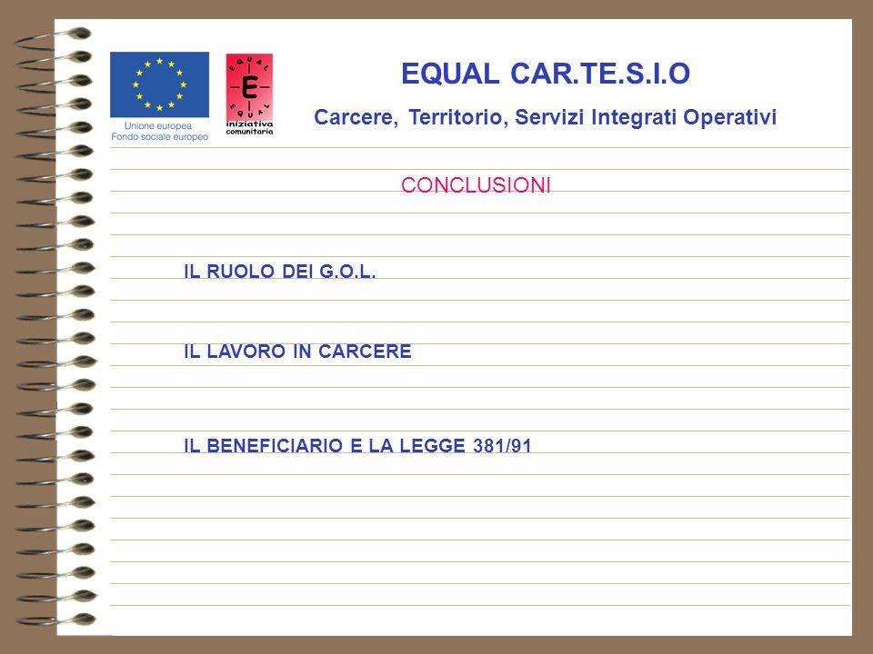 EQUAL CAR.TE.S.I.O Carcere, Territorio, Servizi Integrati Operativi IL RUOLO DEI G.O.L.