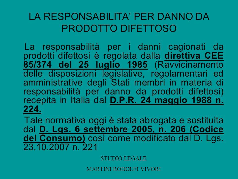 LA RESPONSABILITA PER DANNO DA PRODOTTO DIFETTOSO La responsabilità per i danni cagionati da prodotti difettosi è regolata dalla direttiva CEE 85/374