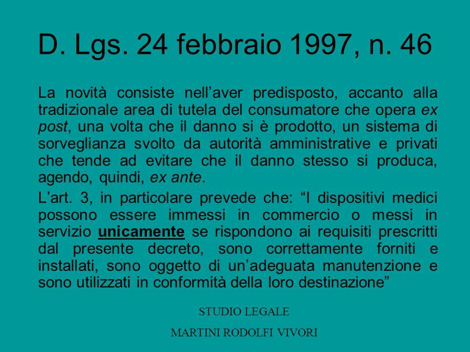 D. Lgs. 24 febbraio 1997, n. 46 La novità consiste nellaver predisposto, accanto alla tradizionale area di tutela del consumatore che opera ex post, u
