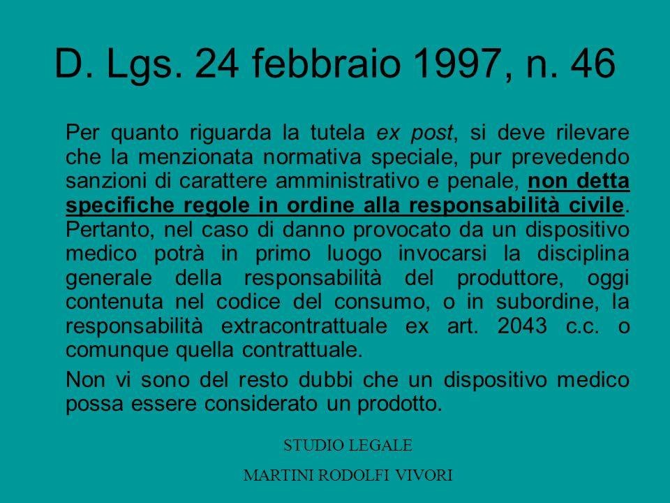 D. Lgs. 24 febbraio 1997, n. 46 Per quanto riguarda la tutela ex post, si deve rilevare che la menzionata normativa speciale, pur prevedendo sanzioni