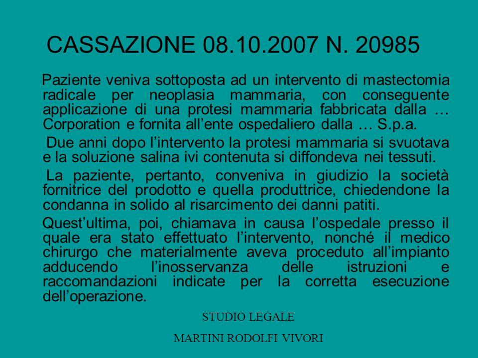 CASSAZIONE 08.10.2007 N. 20985 Paziente veniva sottoposta ad un intervento di mastectomia radicale per neoplasia mammaria, con conseguente applicazion