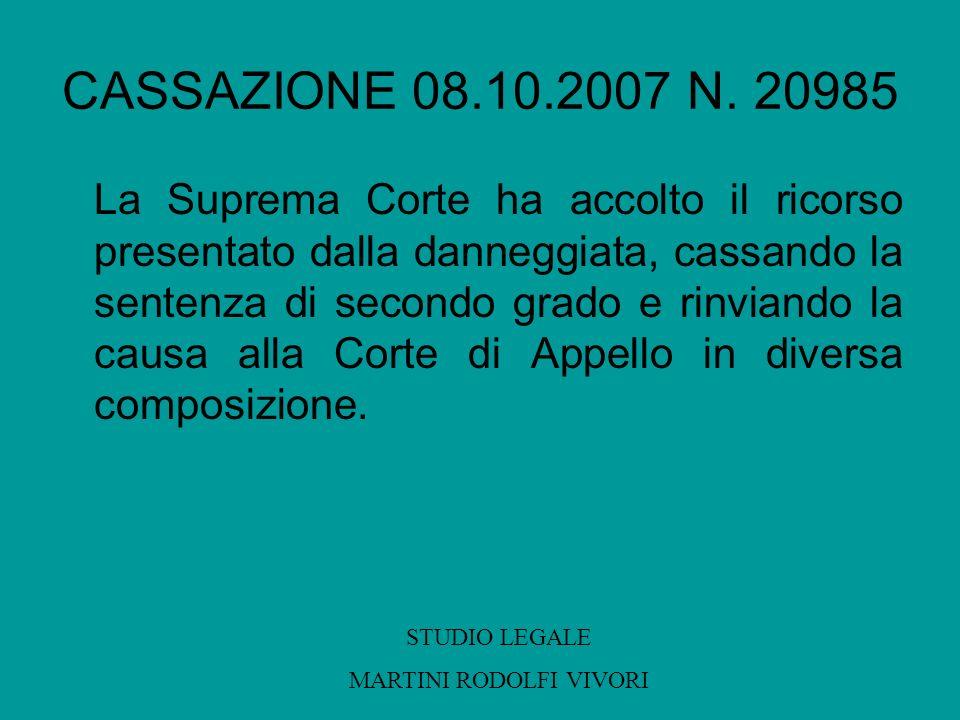 CASSAZIONE 08.10.2007 N. 20985 La Suprema Corte ha accolto il ricorso presentato dalla danneggiata, cassando la sentenza di secondo grado e rinviando
