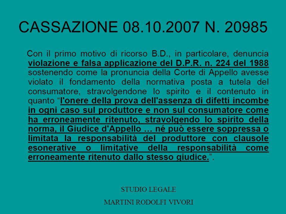 CASSAZIONE 08.10.2007 N. 20985 Con il primo motivo di ricorso B.D., in particolare, denuncia violazione e falsa applicazione del D.P.R. n. 224 del 198