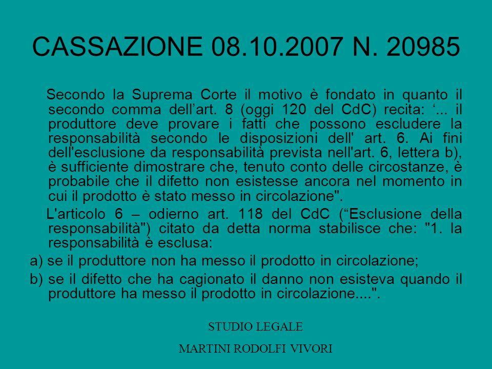 CASSAZIONE 08.10.2007 N. 20985 Secondo la Suprema Corte il motivo è fondato in quanto il secondo comma dellart. 8 (oggi 120 del CdC) recita:... il pro