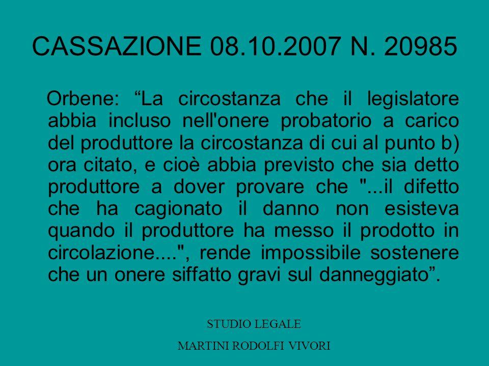 CASSAZIONE 08.10.2007 N. 20985 Orbene: La circostanza che il legislatore abbia incluso nell'onere probatorio a carico del produttore la circostanza di