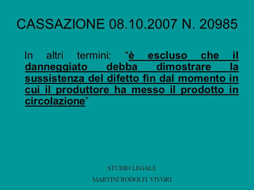 CASSAZIONE 08.10.2007 N. 20985 In altri termini: è escluso che il danneggiato debba dimostrare la sussistenza del difetto fin dal momento in cui il pr