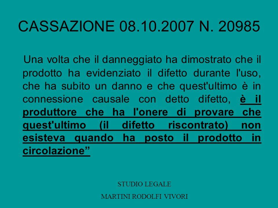 CASSAZIONE 08.10.2007 N. 20985 Una volta che il danneggiato ha dimostrato che il prodotto ha evidenziato il difetto durante l'uso, che ha subito un da