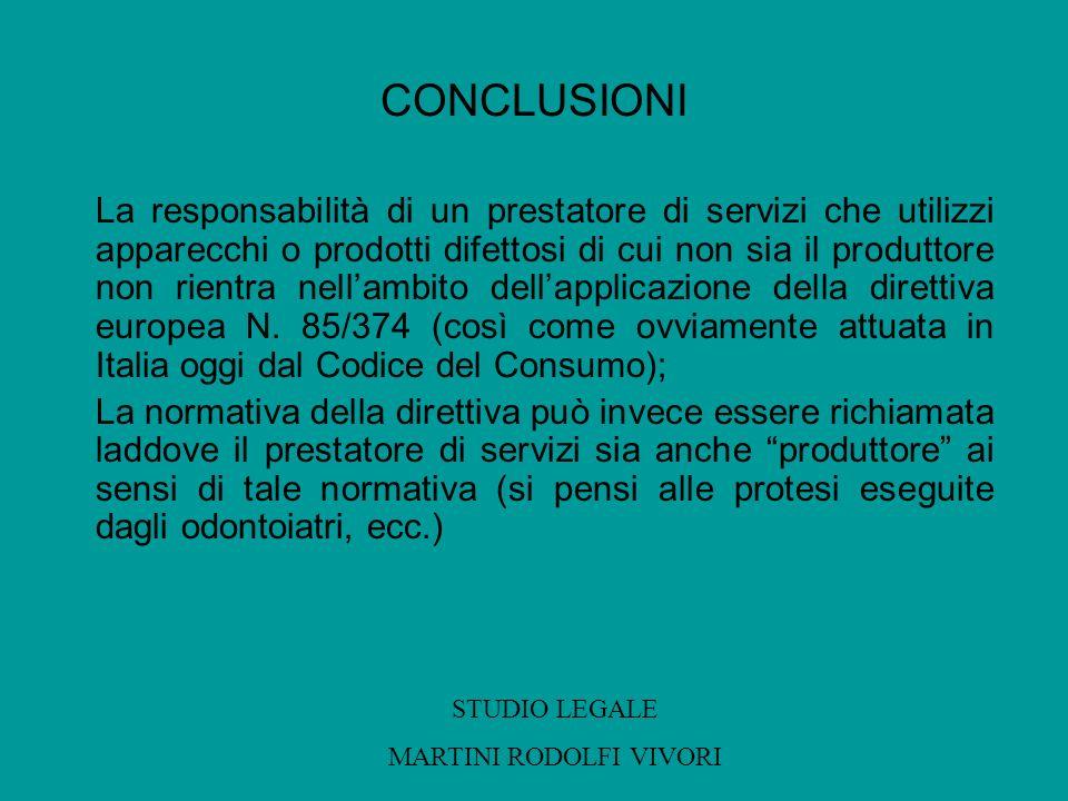 CONCLUSIONI La responsabilità di un prestatore di servizi che utilizzi apparecchi o prodotti difettosi di cui non sia il produttore non rientra nellam
