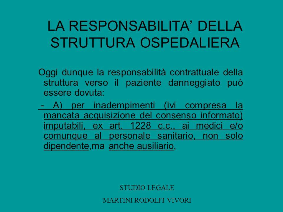 LA RESPONSABILITA DELLA STRUTTURA OSPEDALIERA Oggi dunque la responsabilità contrattuale della struttura verso il paziente danneggiato può essere dovu