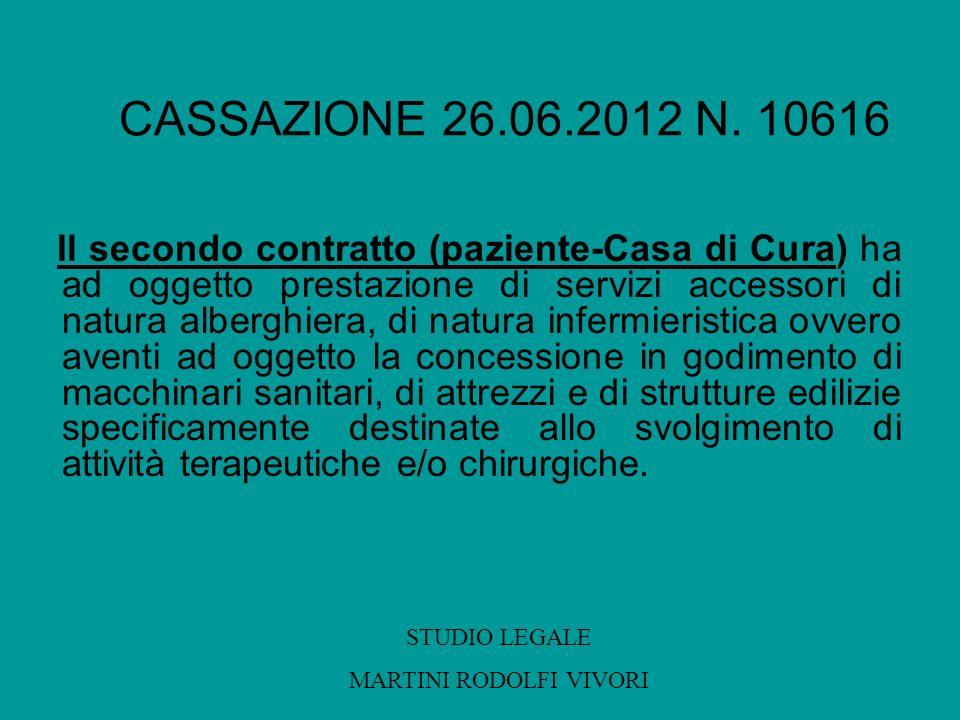CASSAZIONE 26.06.2012 N. 10616 Il secondo contratto (paziente-Casa di Cura) ha ad oggetto prestazione di servizi accessori di natura alberghiera, di n