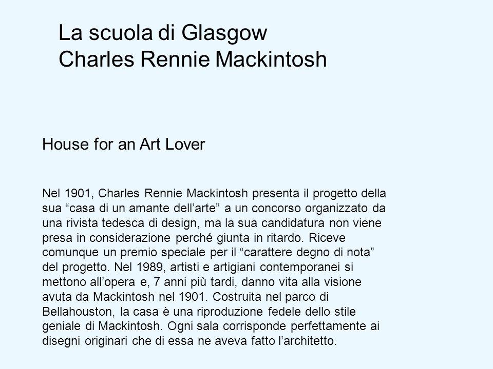 House for an Art Lover Nel 1901, Charles Rennie Mackintosh presenta il progetto della sua casa di un amante dellarte a un concorso organizzato da una