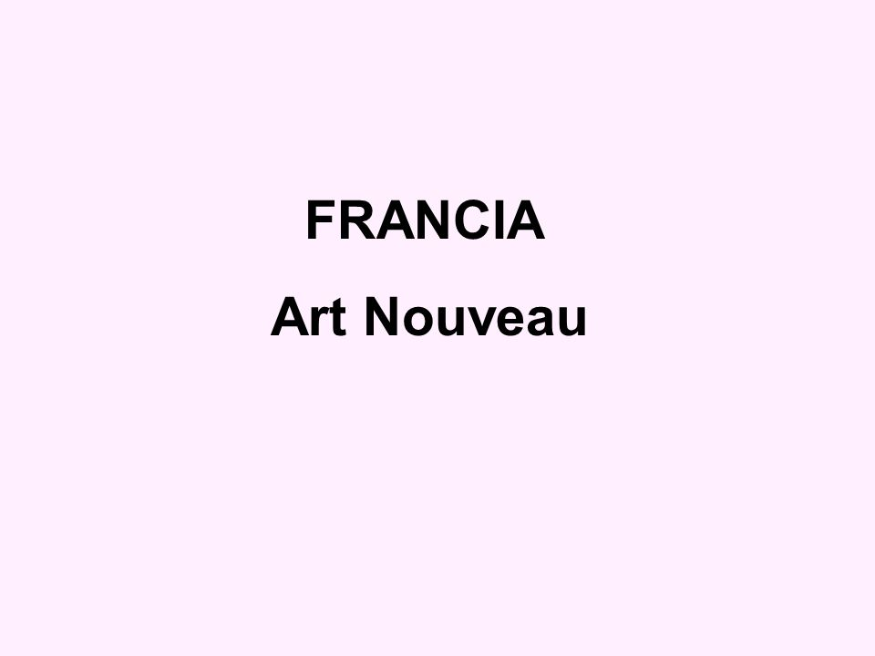 FRANCIA Art Nouveau