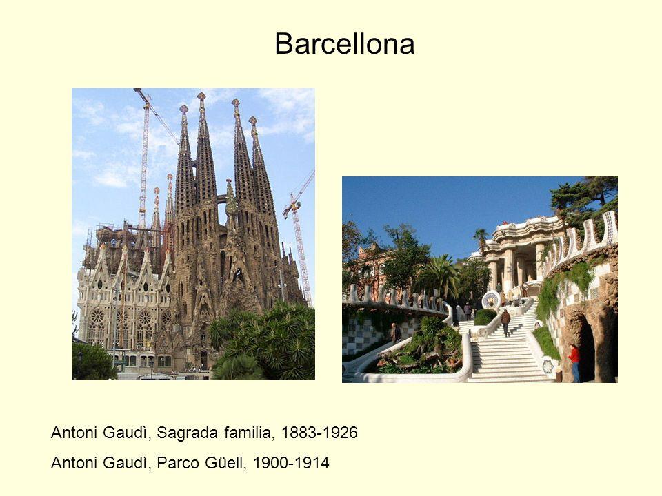 Antoni Gaudì, Sagrada familia, 1883-1926 Antoni Gaudì, Parco Güell, 1900-1914 Barcellona