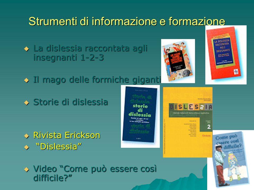 Strumenti di informazione e formazione La dislessia raccontata agli insegnanti 1-2-3 La dislessia raccontata agli insegnanti 1-2-3 Il mago delle formi