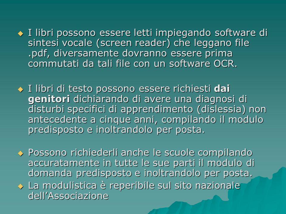 I libri possono essere letti impiegando software di sintesi vocale (screen reader) che leggano file.pdf, diversamente dovranno essere prima commutati