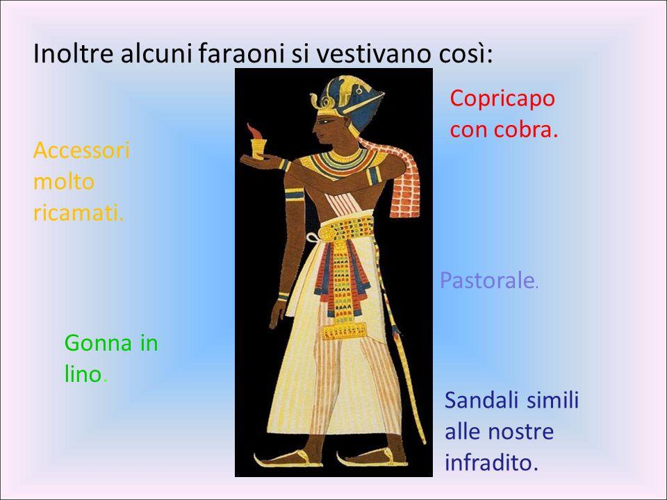 Inoltre alcuni faraoni si vestivano così: Copricapo con cobra.