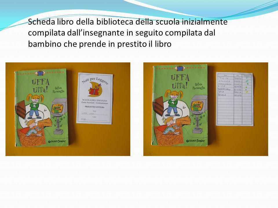 Scheda libro della biblioteca della scuola inizialmente compilata dallinsegnante in seguito compilata dal bambino che prende in prestito il libro
