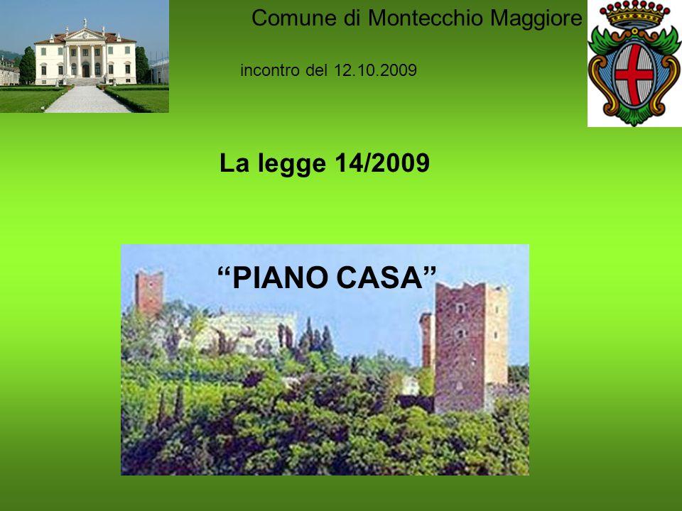 PIANO CASA incontro del 12.10.2009 La legge 14/2009 Comune di Montecchio Maggiore