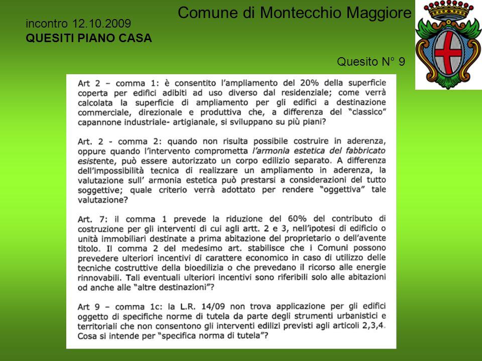 incontro 12.10.2009 QUESITI PIANO CASA Quesito N° 9 Comune di Montecchio Maggiore