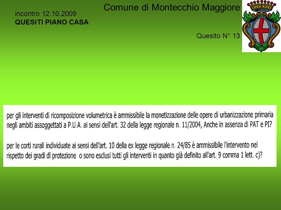 incontro 12.10.2009 QUESITI PIANO CASA Quesito N° 13 Comune di Montecchio Maggiore