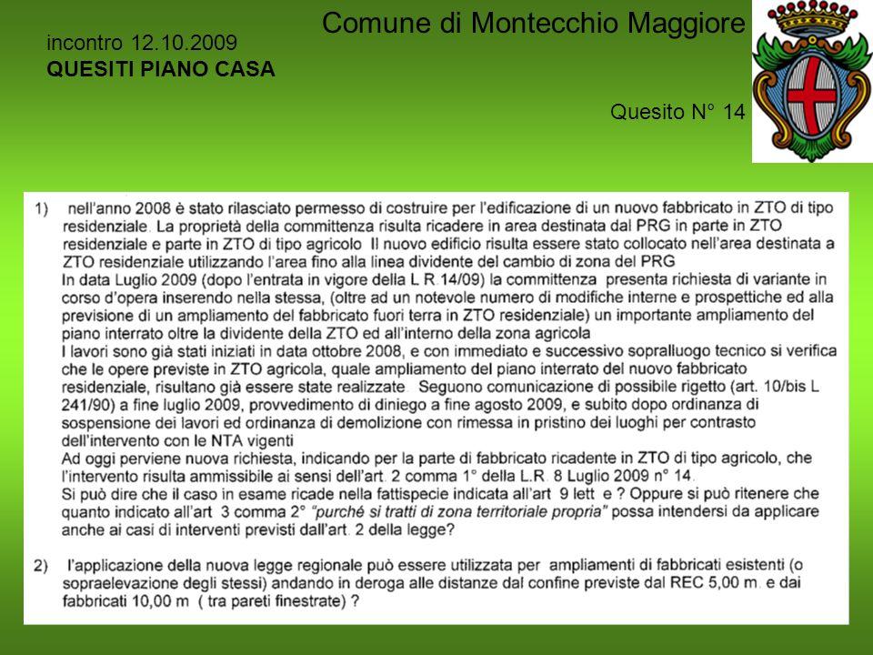 incontro 12.10.2009 QUESITI PIANO CASA Quesito N° 14 Comune di Montecchio Maggiore