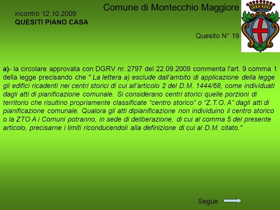 incontro 12.10.2009 QUESITI PIANO CASA Quesito N° 19 Comune di Montecchio Maggiore a)- la circolare approvata con DGRV nr. 2797 del 22.09.2009 comment