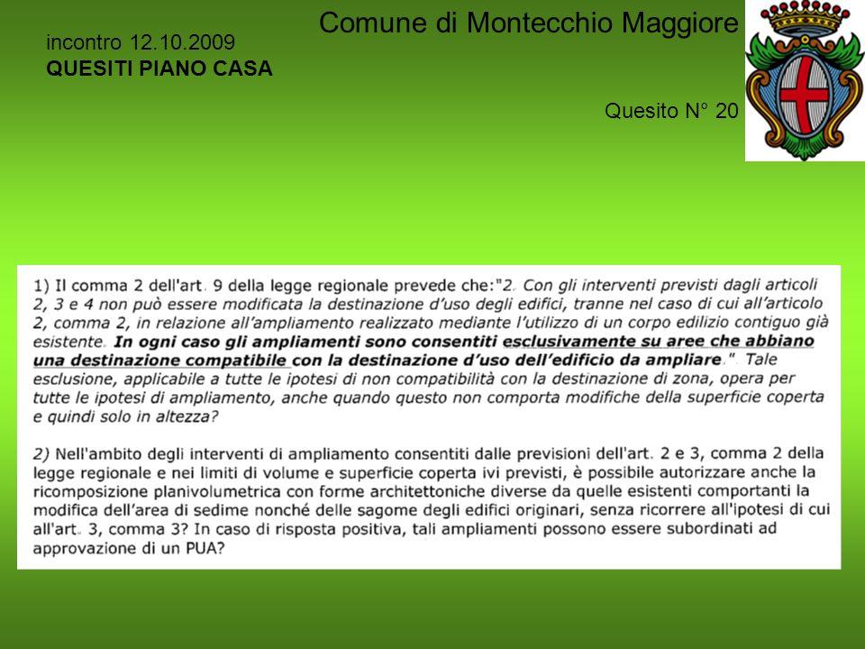 incontro 12.10.2009 QUESITI PIANO CASA Quesito N° 20 Comune di Montecchio Maggiore