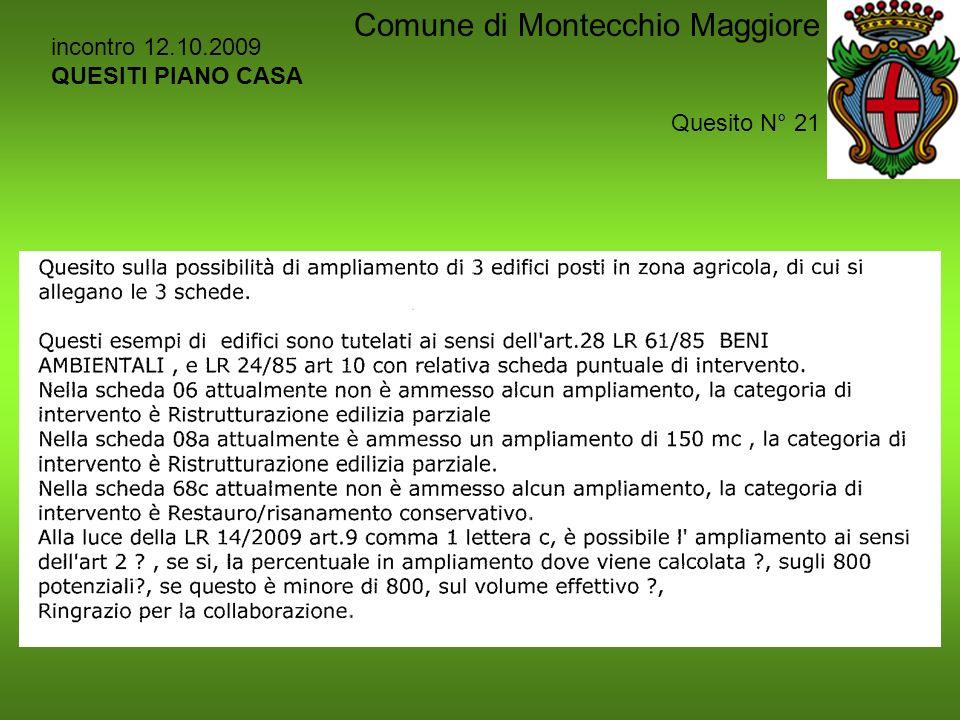 incontro 12.10.2009 QUESITI PIANO CASA Quesito N° 21 Comune di Montecchio Maggiore