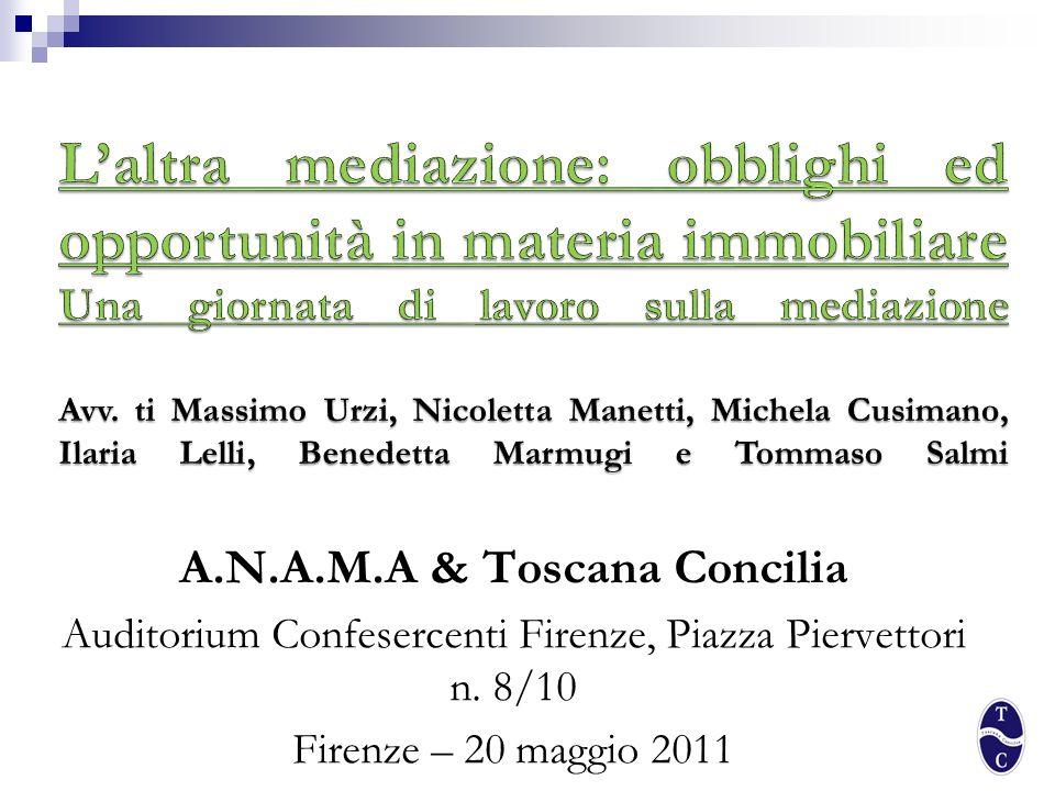 A.N.A.M.A & Toscana Concilia Auditorium Confesercenti Firenze, Piazza Piervettori n. 8/10 Firenze – 20 maggio 2011
