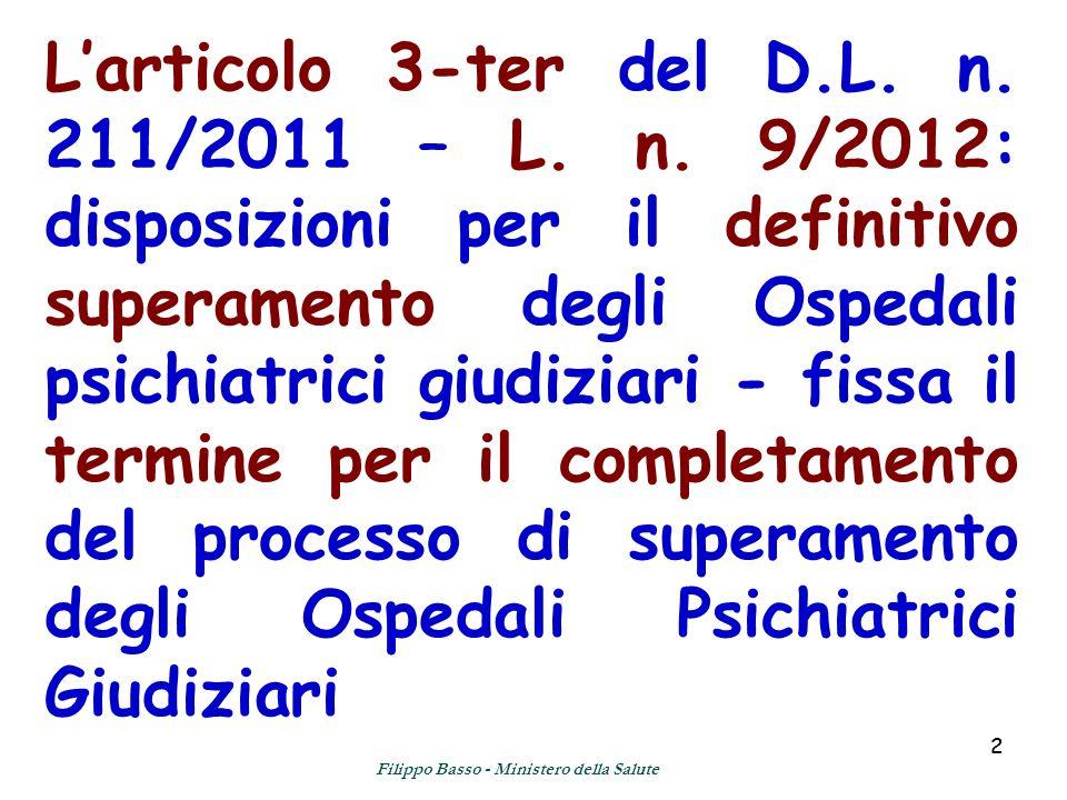 22 Larticolo 3-ter del D.L. n. 211/2011 – L. n. 9/2012: disposizioni per il definitivo superamento degli Ospedali psichiatrici giudiziari - fissa il t