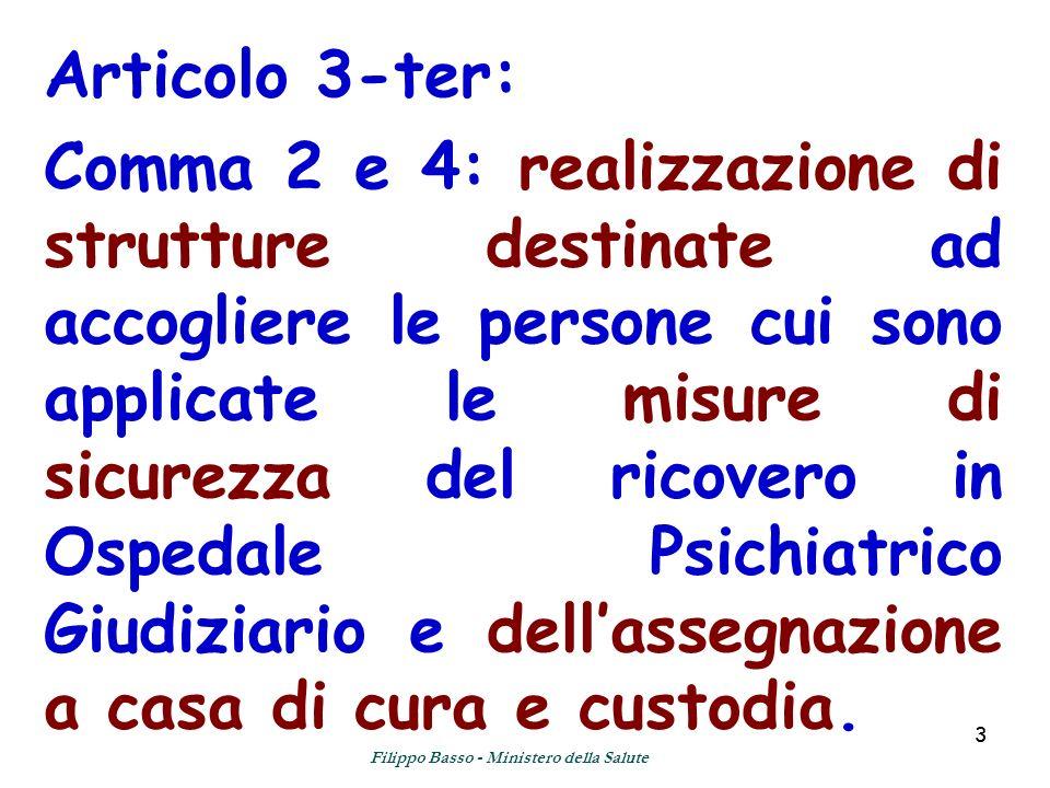 33 Articolo 3-ter: Comma 2 e 4: realizzazione di strutture destinate ad accogliere le persone cui sono applicate le misure di sicurezza del ricovero i