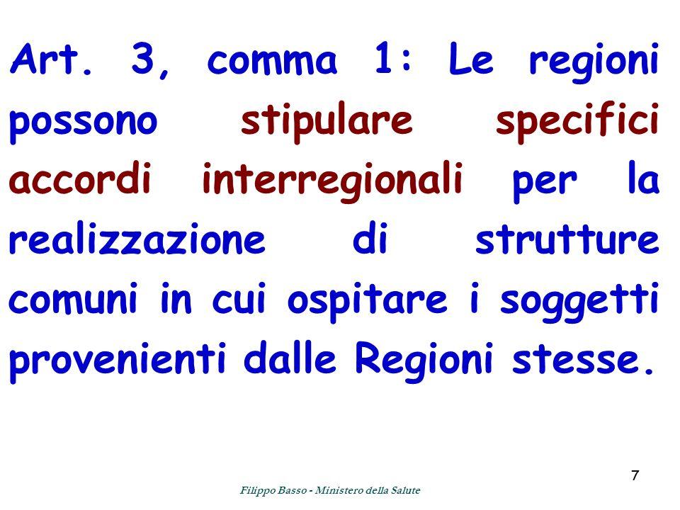 77 Art. 3, comma 1: Le regioni possono stipulare specifici accordi interregionali per la realizzazione di strutture comuni in cui ospitare i soggetti