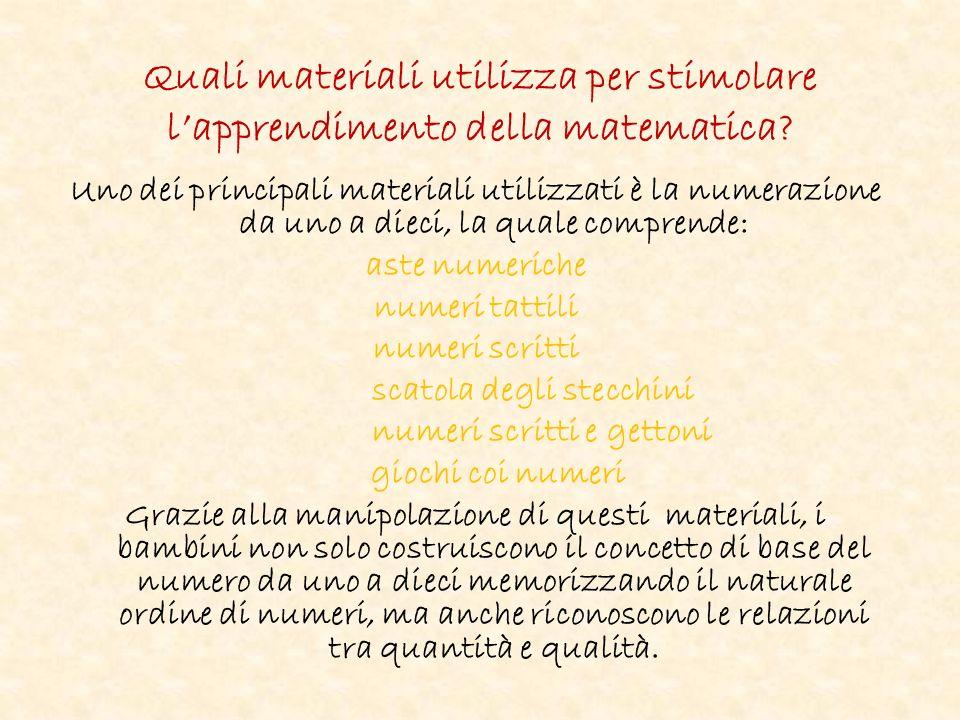 Quali materiali utilizza per stimolare lapprendimento della matematica.