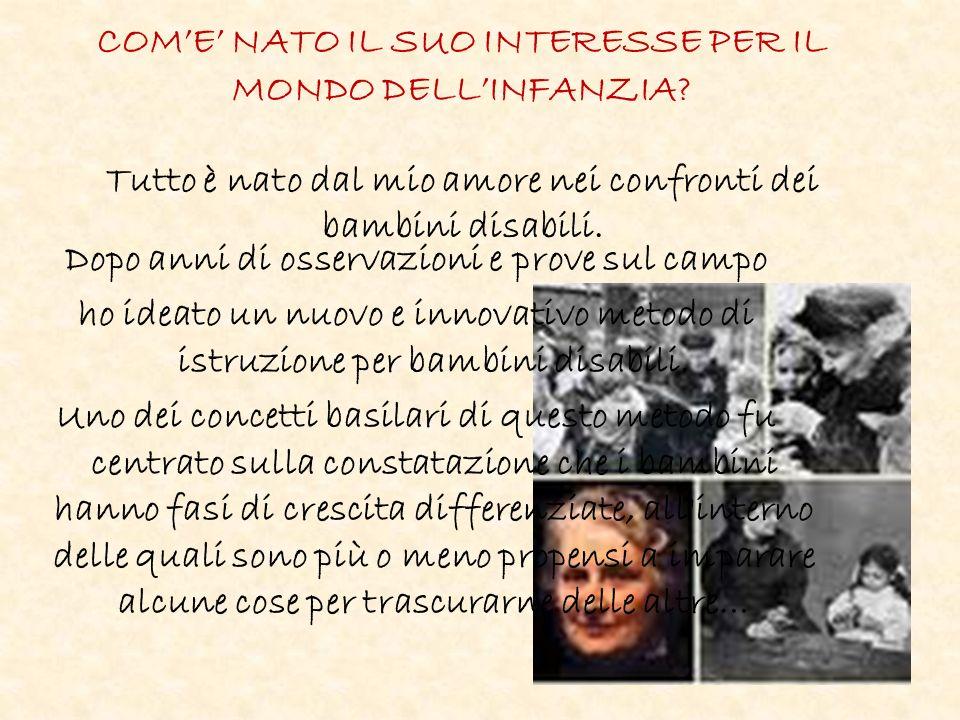 COME NATO IL SUO INTERESSE PER IL MONDO DELLINFANZIA.