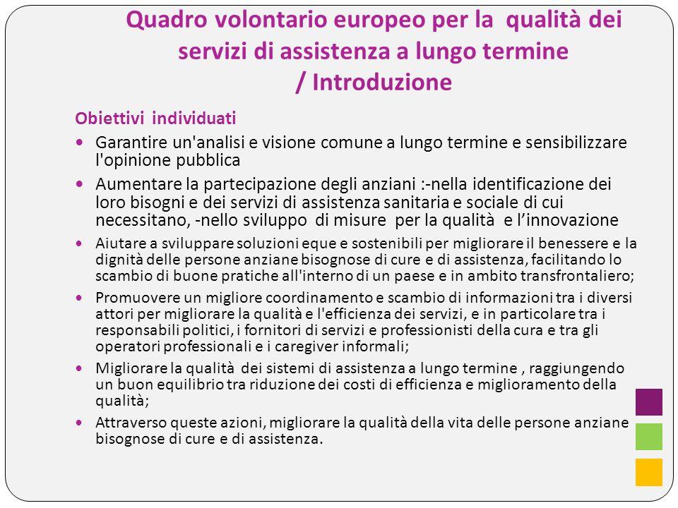 Quadro volontario europeo per la qualità dei servizi di assistenza a lungo termine / Introduzione Obiettivi individuati Garantire un'analisi e visione
