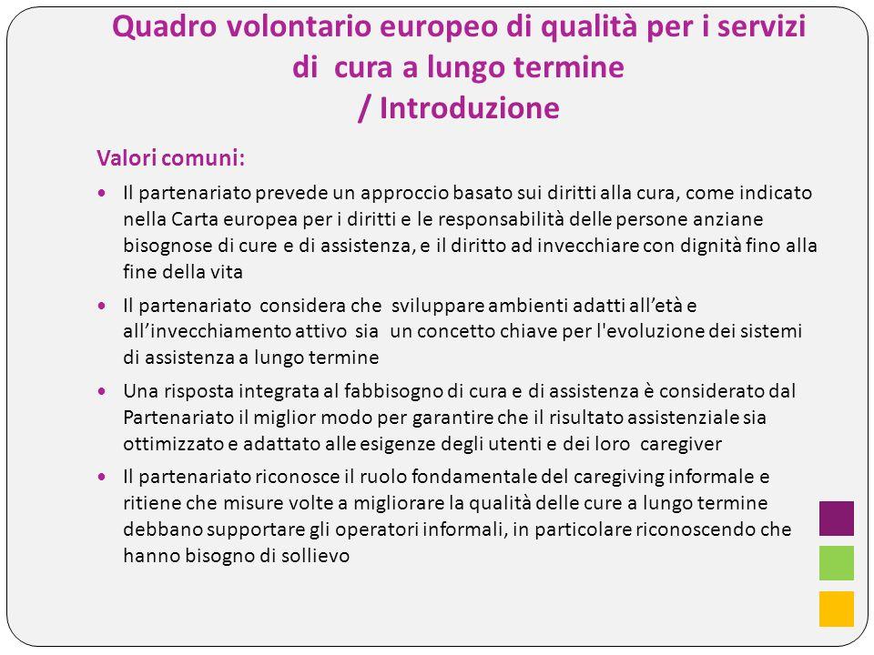 Valori comuni: Il partenariato prevede un approccio basato sui diritti alla cura, come indicato nella Carta europea per i diritti e le responsabilità