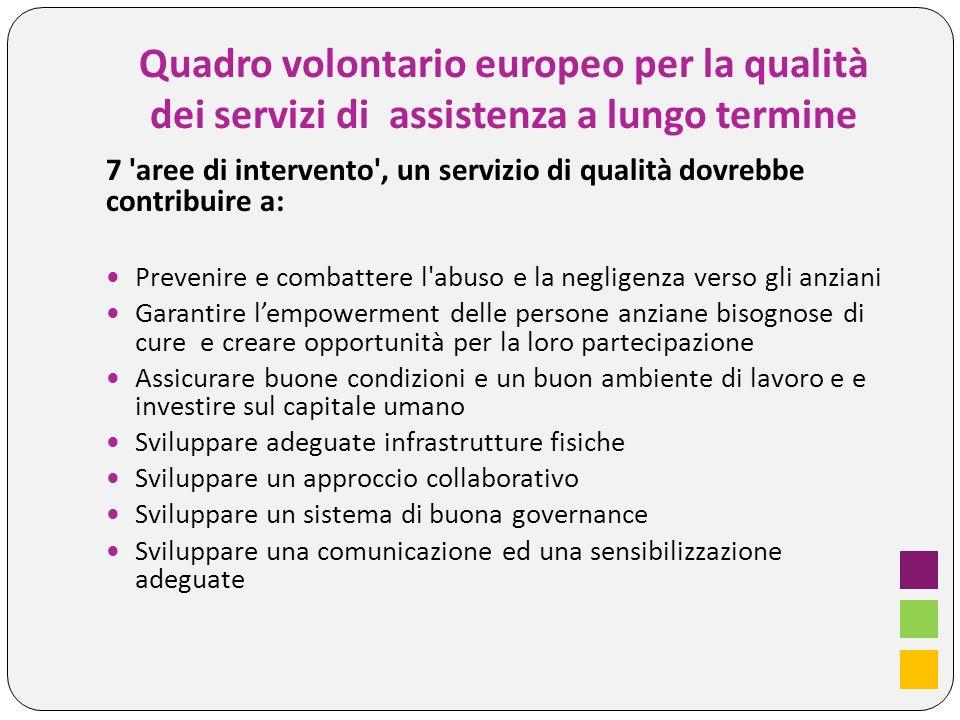 7 'aree di intervento', un servizio di qualità dovrebbe contribuire a: Prevenire e combattere l'abuso e la negligenza verso gli anziani Garantire lemp