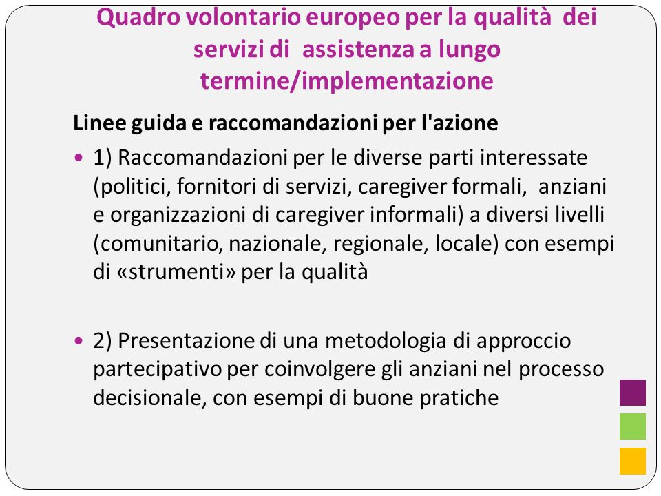 Linee guida e raccomandazioni per l'azione 1) Raccomandazioni per le diverse parti interessate (politici, fornitori di servizi, caregiver formali, anz