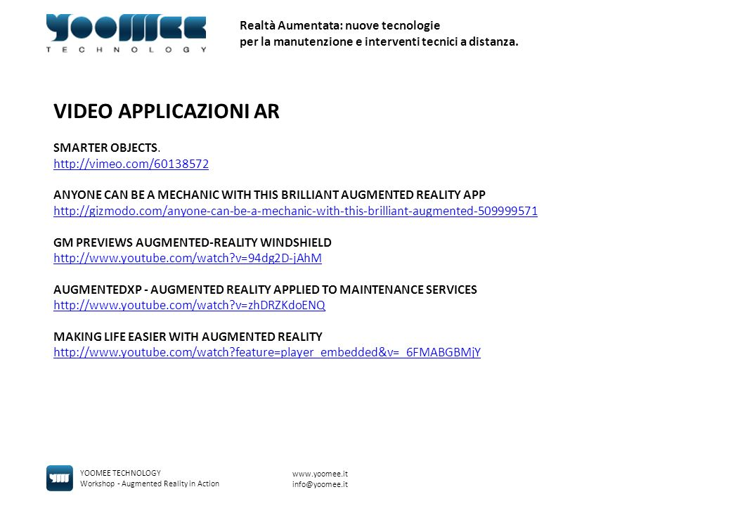 Realtà Aumentata: nuove tecnologie per la manutenzione e interventi tecnici a distanza. YOOMEE TECHNOLOGY Workshop - Augmented Reality in Action www.y