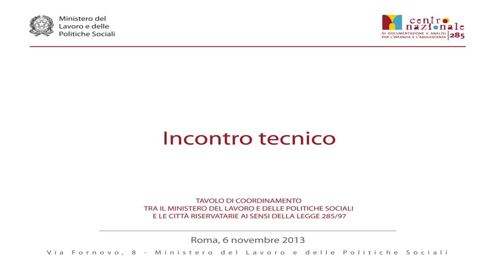 Relazione al Parlamento annualità 2011 Analisi delle esperienze di educativa territoriale e domiciliare sostenute dalla legge 285 di Silvio Premoli.
