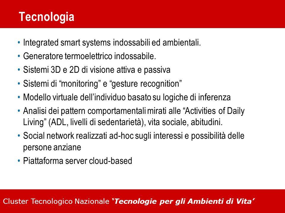 Cluster Tecnologico Nazionale Tecnologie per gli Ambienti di Vita Tecnologia Integrated smart systems indossabili ed ambientali. Generatore termoelett