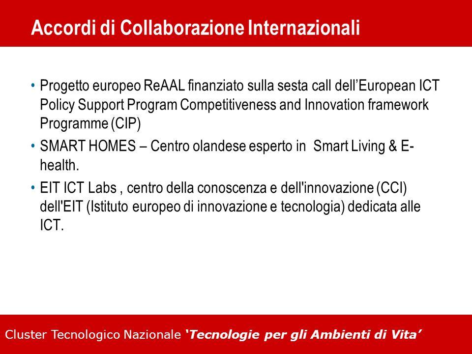Cluster Tecnologico Nazionale Tecnologie per gli Ambienti di Vita Accordi di Collaborazione Internazionali Progetto europeo ReAAL finanziato sulla ses