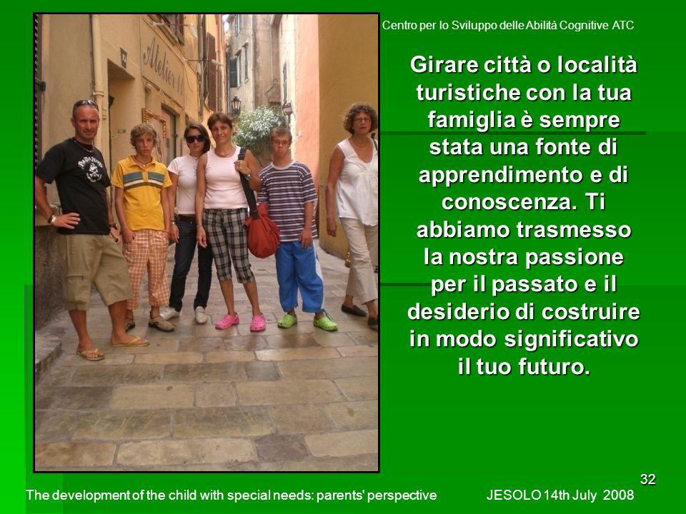 32 Girare città o località turistiche con la tua famiglia è sempre stata una fonte di apprendimento e di conoscenza.