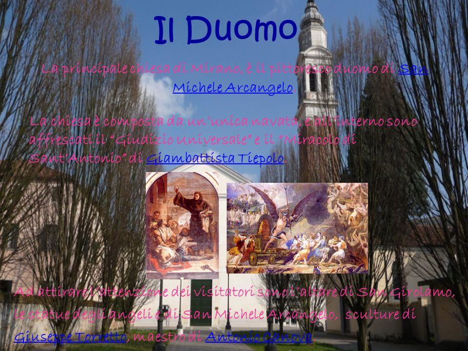 Il Duomo La principale chiesa di Mirano, è il pittoresco duomo di San Michele Arcangelo. La chiesa è composta da ununica navata, e allinterno sono aff