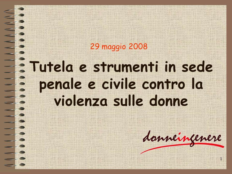 1 Tutela e strumenti in sede penale e civile contro la violenza sulle donne 29 maggio 2008