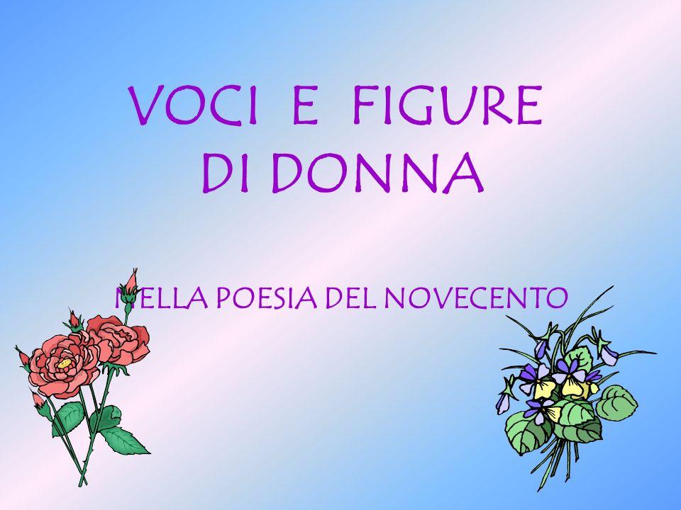 VOCI E FIGURE DI DONNA NELLA POESIA DEL NOVECENTO